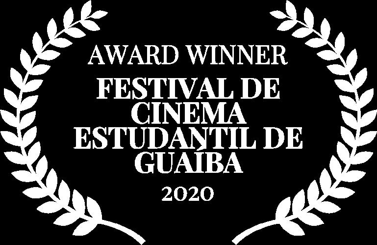 AWARD WINNER - FESTIVAL DE CINEMA ESTUDANTIL DE GUABA - 2020