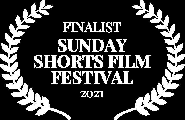 FINALIST - SUNDAY SHORTS FILM FESTIVAL - 2021 (1)