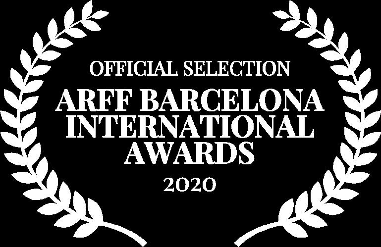 OFFICIAL SELECTION - ARFF BARCELONA INTERNATIONAL AWARDS - 2020