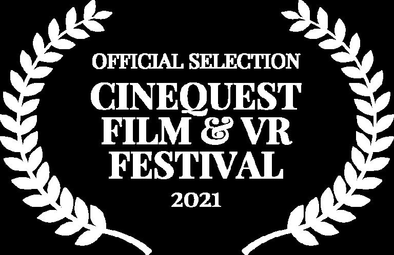 OFFICIAL SELECTION - CINEQUEST FILM VR FESTIVAL - 2021 (1)