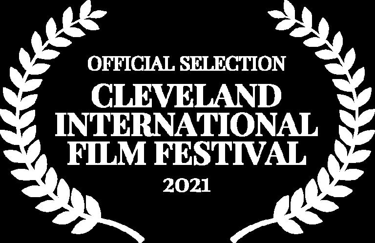 OFFICIAL SELECTION - CLEVELAND INTERNATIONAL FILM FESTIVAL - 2021 (1)
