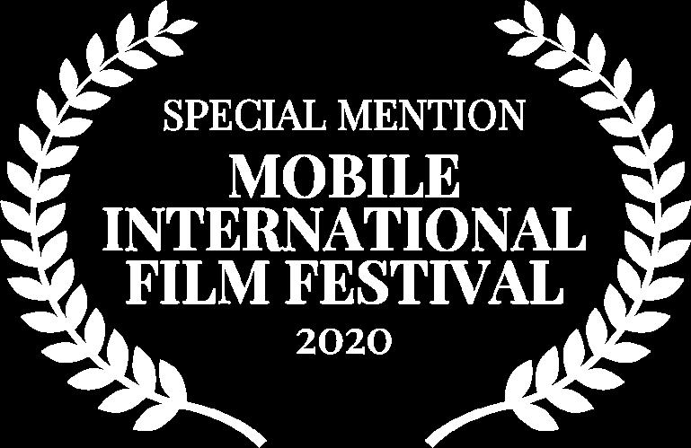 SPECIAL MENTION - MOBILE INTERNATIONAL FILM FESTIVAL - 2020
