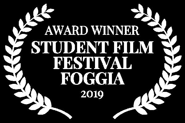 AWARD WINNER - STUDENT FILM FESTIVAL FOGGIA - 2019 (1)