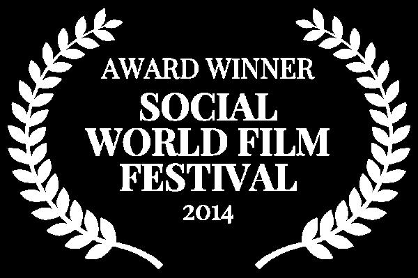 AWARD WINNER - SOCIAL WORLD FILM FESTIVAL - 2014 (1)