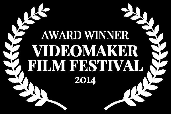 AWARD WINNER - VIDEOMAKER FILM FESTIVAL - 2014 (1)