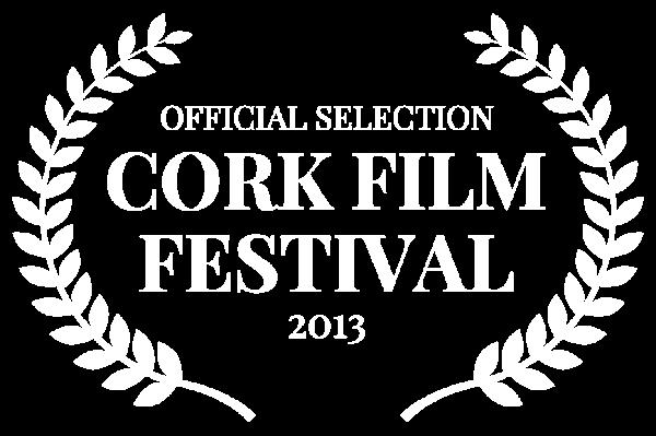 OFFICIAL SELECTION - CORK FILM FESTIVAL - 2013 (1)