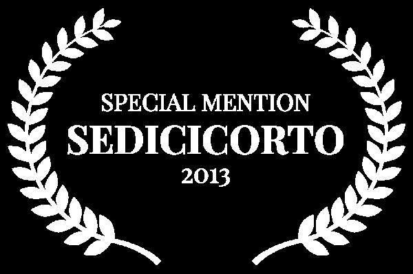 SPECIAL MENTION - SEDICICORTO - 2013 (1)