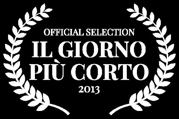 OFFICIAL SELECTION - IL GIORNO PI CORTO - 2013