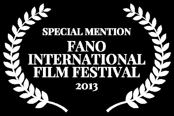 SPECIAL MENTION - FANO INTERNATIONAL FILM FESTIVAL - 2013